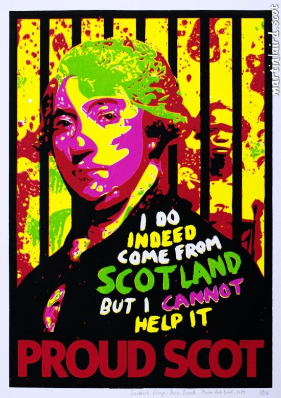 "A lurid screen print of Scottish literary figure James Boswell. Bright yellow, red, pink and green. Behind him is an African woman with dark bars infront of her. Text says ""I do indeed come from Scotland, but I cannot help it"", with the words ""Proud Scot"" at the bottom."