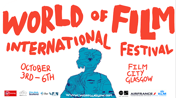 World of Film International Festival Glasgow, October 3rd to 6th 2019.