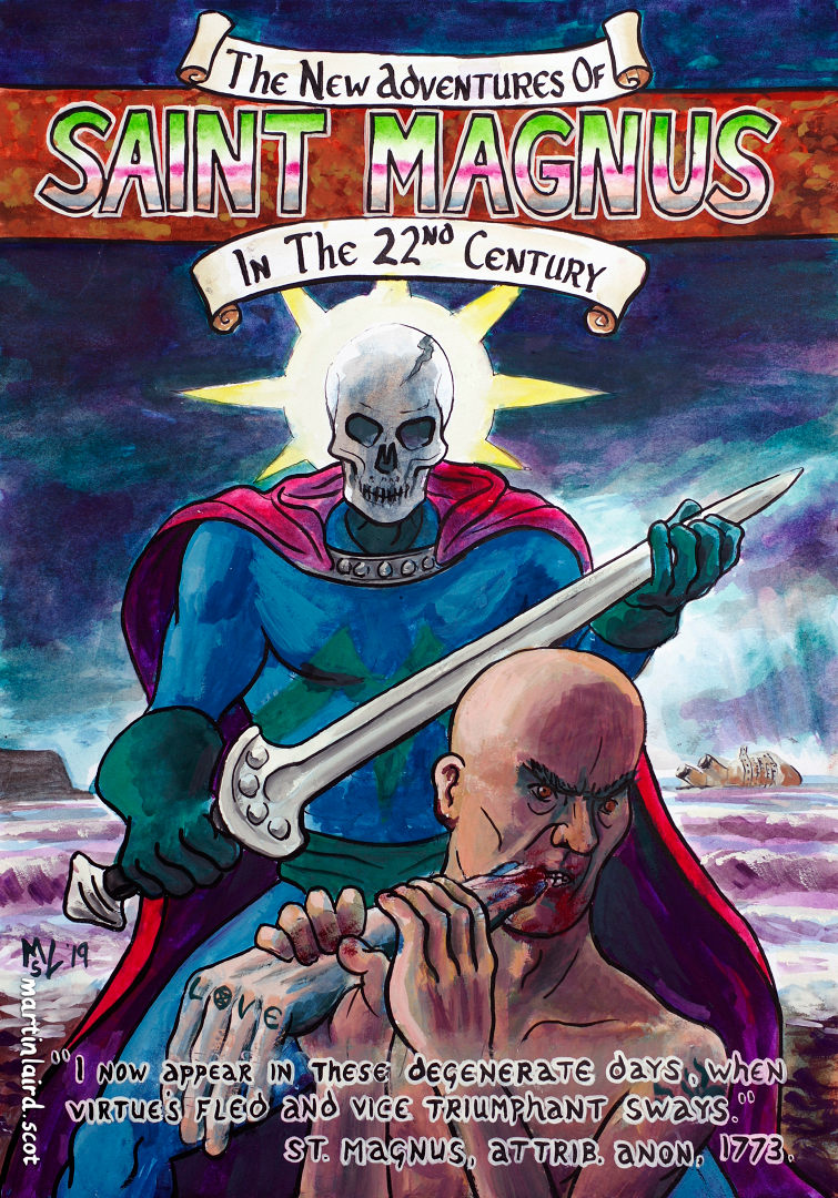 """The New Adventures of Saint Magnus in the 22nd Century. """"I now appear in these degenerate days, when virtue's fled and vice triumphant sways."""" Words attributed to St. Magnus by an anonymous poet, 1773. In post-apocalyptic Orkney Saint Magnus roams the land slaying the cannibal humans."""