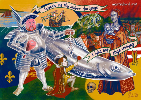 """The Rough Wooing. Henry VIII says """"giveth me thy sylver darlyngs"""", to which Mary of Guise replies """"I Lyke not thys wooyng."""" The 6 year old Edward VI offers a red rose to the infant Mary Queen of Scots, whilst Henry burns Edinburgh and eats fish stolen from Scottish waters."""