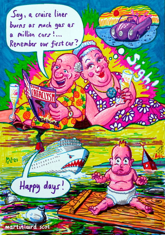 """""""Say,, a cruise liner burns as much gas as a million cars!... Remember our first car?"""" """"Happy Days"""". A happy old couple enjoying a cruise. A worried looking abandoned baby floats on a plank of wood in a polluted flooded hellscape."""