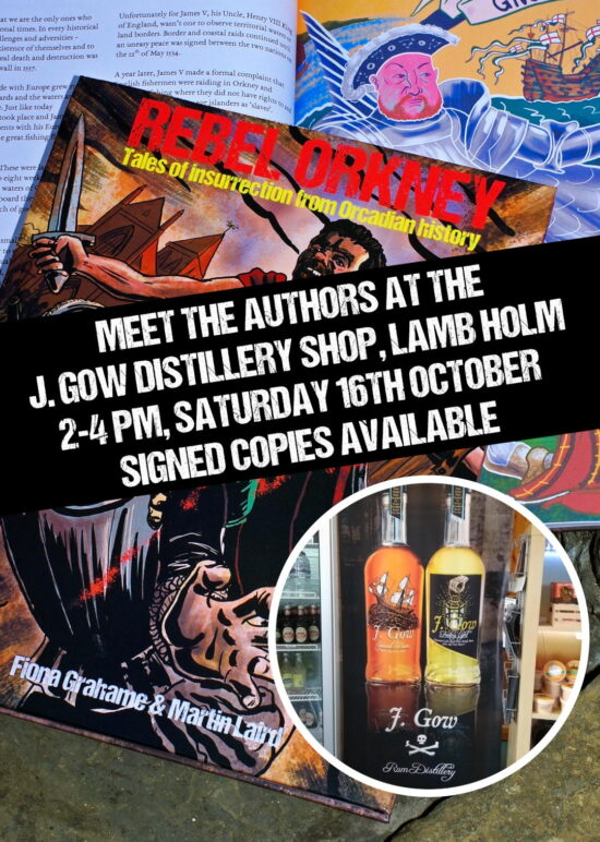 Rebel Orkney book signing at J. Gow Rum, Lamb Holm, Saturday 16th October from 2-4pm 2021. Promotional poster.